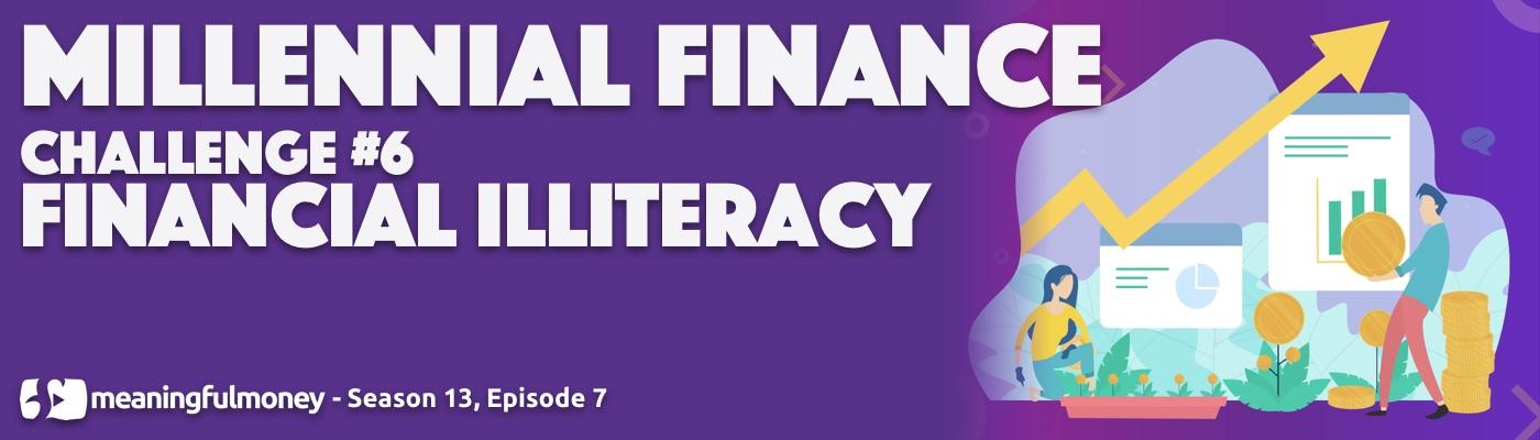 Millennial Challenge 6 - Financial Illiteracy