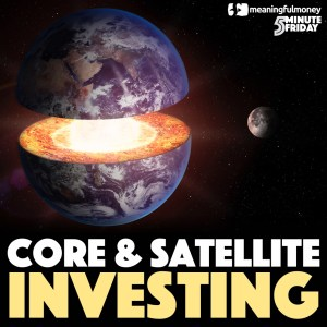 Core and Satellite investing – 5MF040