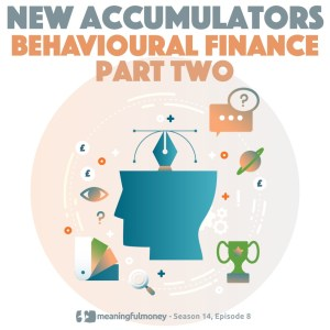 Behavioural Finance for New Accumulators – Part 2