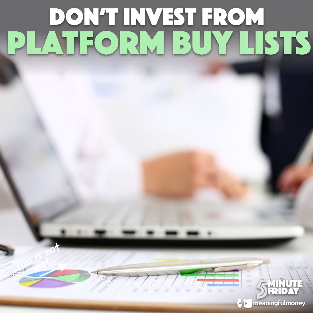 Don't invest from platform buy lists