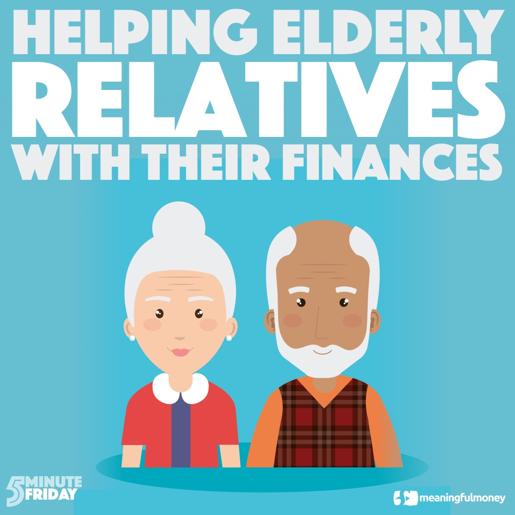 helping elderly relatives with their finances