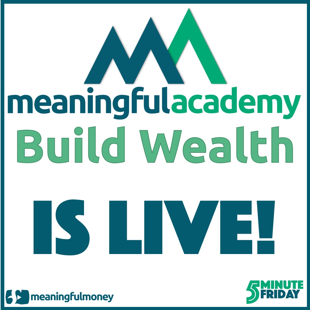 Meaningful Academy: Build Wealth is LIVE!