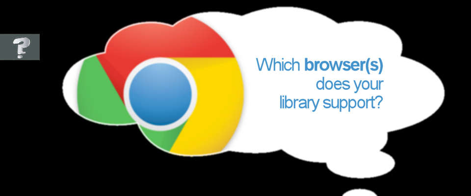 Which browser(s) does your library offer?
