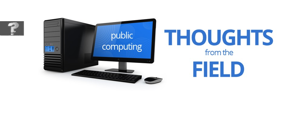 public computing: thoughts from the field