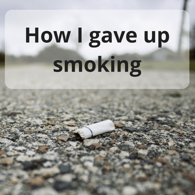 How I gave up smoking #health #healthier #lifestyle #lifechange #smoking #givingupsmoking