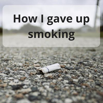 How I gave up smoking #health #healthier #lifestyle #lifechange #smoking #givingupsmoking