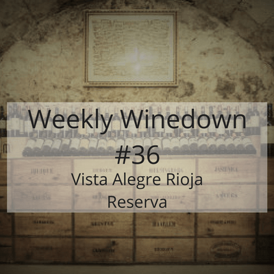 Weekly Winedown #wine #review #redwine #spanishwine #spanishrioja #rioja #redwinereview #spanishwinereview #spain #reserva