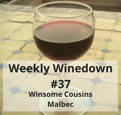 Weekly Winedown#37 Winsome Cousins Malbec #french #frenchred #redwine #malbec #frenchmalbec #winereview #redwine