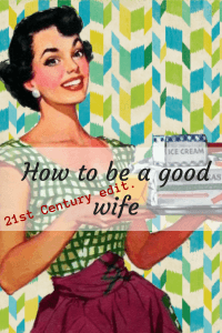 How to be a Good Wife - 21st Century edit. #goodwife #housekeeping #howtoguide #wifelife #beagoodwife #goodwife