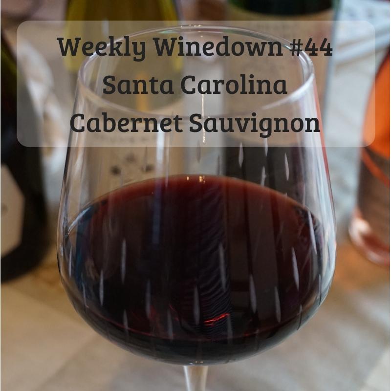 Weekly Winedown #44 Santa Carolina Cabernet Sauvignon