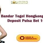Bandar Togel Hongkong Terpercaya Deposit Pulsa Bet 100 Perak