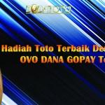 Hadiah Toto Terbaik Dengan Deposit OVO DANA GOPAY Terbesar