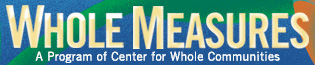 Whole Measures | A Program of Center for Whole Communities