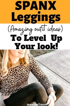 Level up your look this year with these different kinds of SPANX leggings! #spanx #leggings #leggingsforwomen #leggingsoutfit #fallfashion #falloutfits #fauxleather #camo #fashionstyle #falloutfitsforwomen