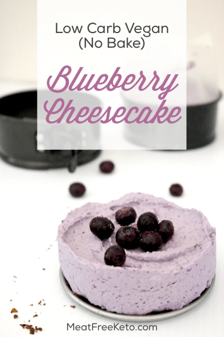 Low Carb Vegan No Bake Blueberry Cheesecake   Meat Free Keto - a delicious and simple sugar free, gluten free, keto friendly vegan cheesecake recipe!