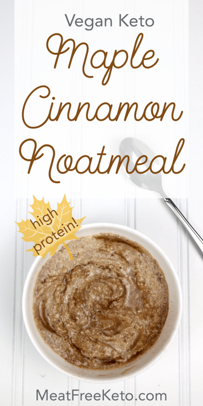 Low-carb-Vegan Keto Maple Cinnamon Noatmeal | Meat Free Keto - This rich and creamy maple vegan keto noatmeal is high in protein and omega-3 fatty acids, as well as gluten-free, nut-free and soy free. -protein-oatmeal