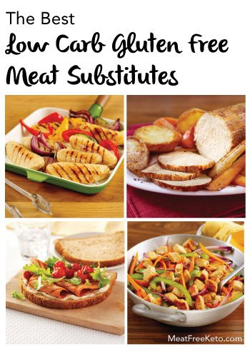 The Best Vegan & Gluten Free Low Carb Meat Substitutes