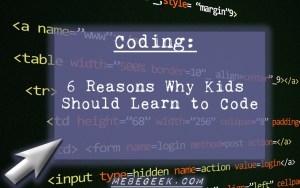 6 Reasons Why Kids Should Learn to Code