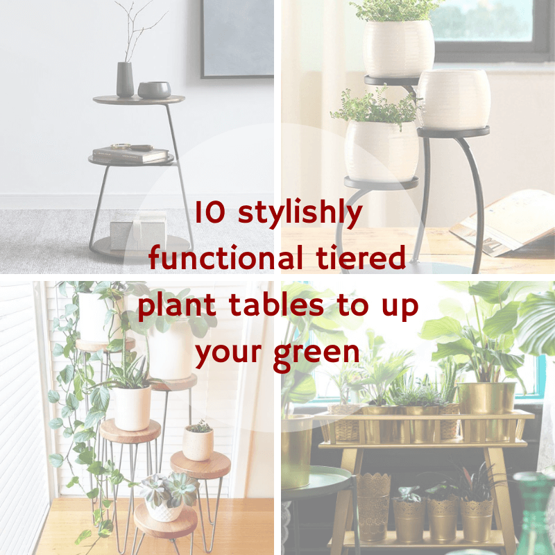 10 Stylishly Functional Tiered Plant Tables Meccinteriors Design Bites