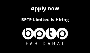 BPTP Limited is Hiring | Estate Manager (Residential) | Diploma/ BE/ BTech in Civil, Electrical, Mechanical |