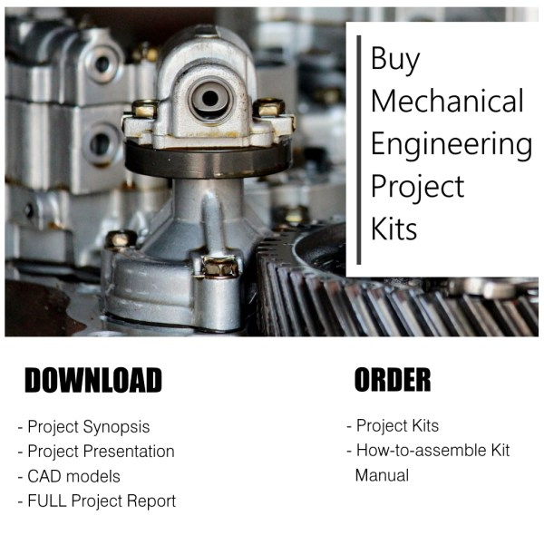 Buy mechanical engineering projects online & buy kits, download report & synopsis