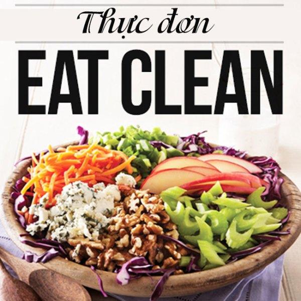 Eat clean thực đơn đánh bay mỡ bụng