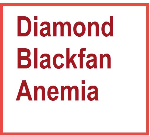 diamond-blackfan-anemia or diamond blackfan syndrome