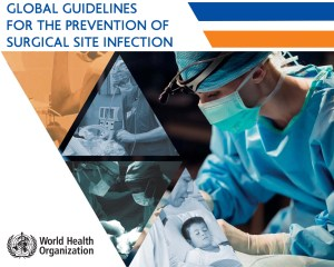 Global guidelines on the prevention of surgical site infection