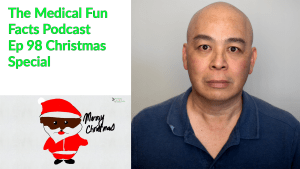 MFF0098 The Medical Fun Facts Podcast Christmas Special Gary Lum