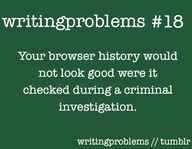 Haha. Writer's problem: browser history. I literally was just looking up images for a hangman's noose and medieval gallows the other day for Chasing Shadows, my sequel.