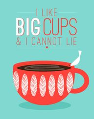 This is so true! I have a huge cup that I drink Silver Bridge Coffee in every morning.