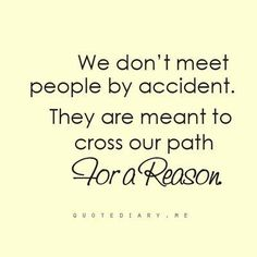 Remember, you meet people for a reason. Embrace it. Happy #UpliftingFriday
