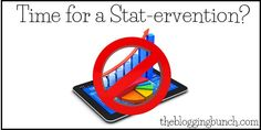 Time for a Stat-ervention? Checking you blog stats can become addicting. I challenge you to walk away for the month of Oct and see if you can refocus on the joy of blogging.