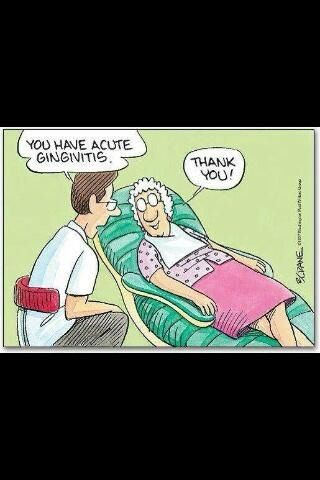 Dentist: You have acute gingivitis! Patient: Thank you!   #Dentist #Dental #Hygienist #Dentaltown #Quotes #dentist #dental #dental humor #dental hygiene #dental hygienist #dental office
