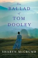 The Ballad of Tom Dooley by Sharyn McCrumb