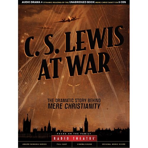 New Radio Theatre from Focus on the Family. C.S. Lewis at War : $26.99