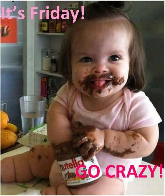 "It's ""Friday Baby""! So cute! Funny. Go crazy #quote"