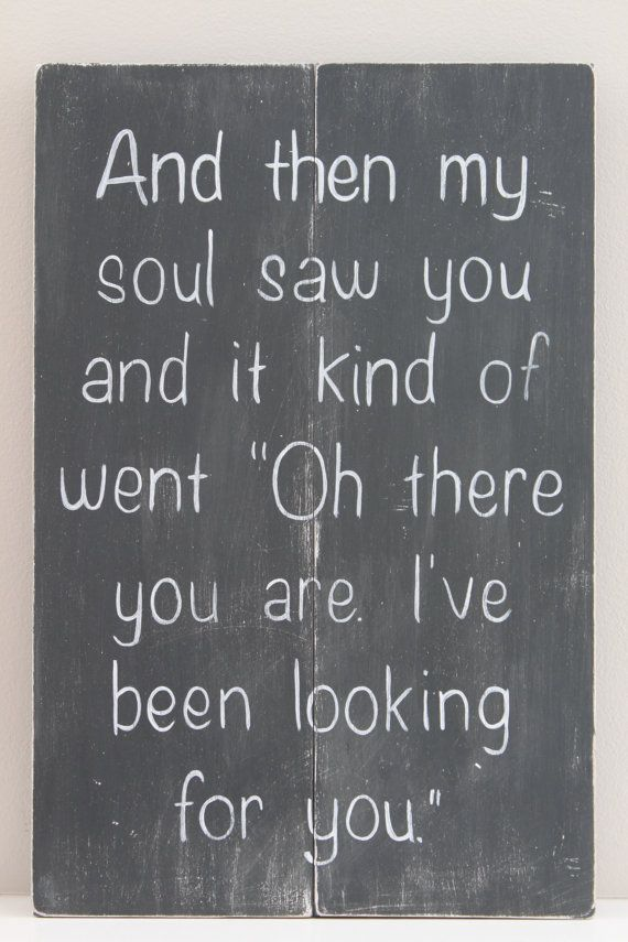 This is a variation of a famous quote from Buffy.  Funny thing... When my husband heard it the first time, even though we were only friends back then, he said it reminded him of me.  :)