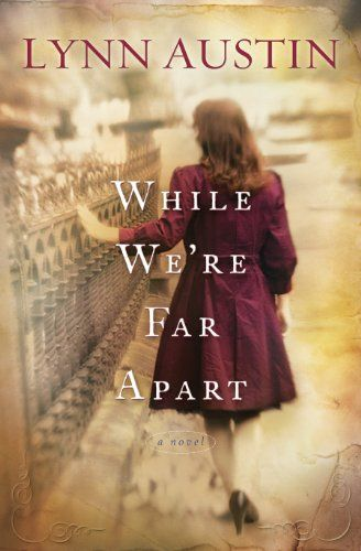 Free Kindle Book For A Limited Time : While We're Far Apart by Lynn Austin