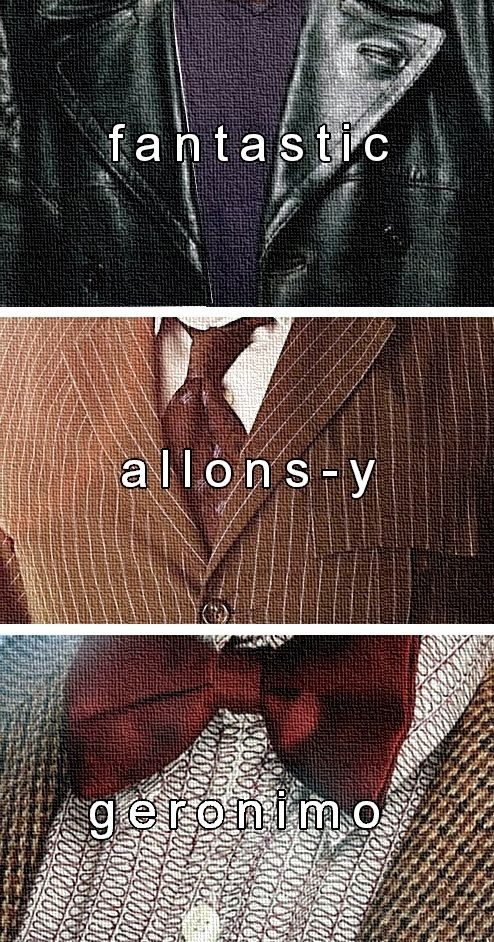 """Fantastic!"" ""Allons-y!"" ""Geronimo!"" 
