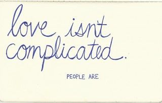 Love isn't complicated
