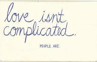Love isn't complicated