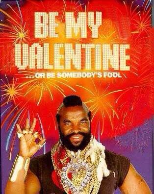 Valentines Day Mr T Memes Pinterest