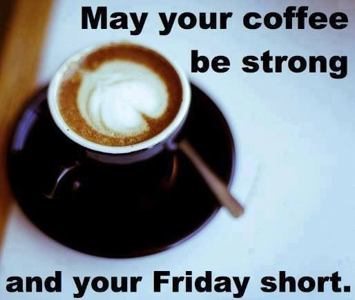 Get yourself an extra cup of coffee this Friday