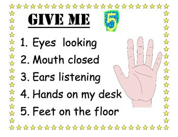 "Classroom Management ~ ""Give Me 5"" Poster. Except I would have table/ lap instead of desk."