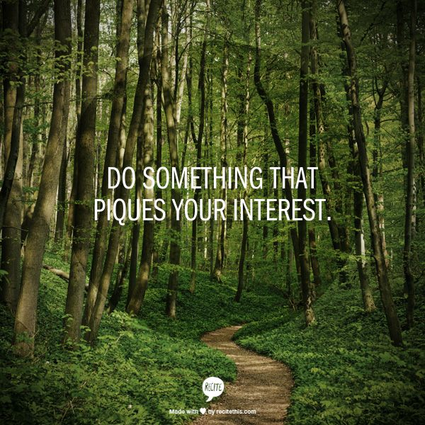 Do something that piques your interest. #resolutions