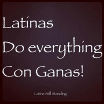 Latinas do everything con ganas! Yes we do. Never give up just work things out con ganas, it's in our blood. ! We fix it not walk away when things get tough #SolidLatinas #BestLovers
