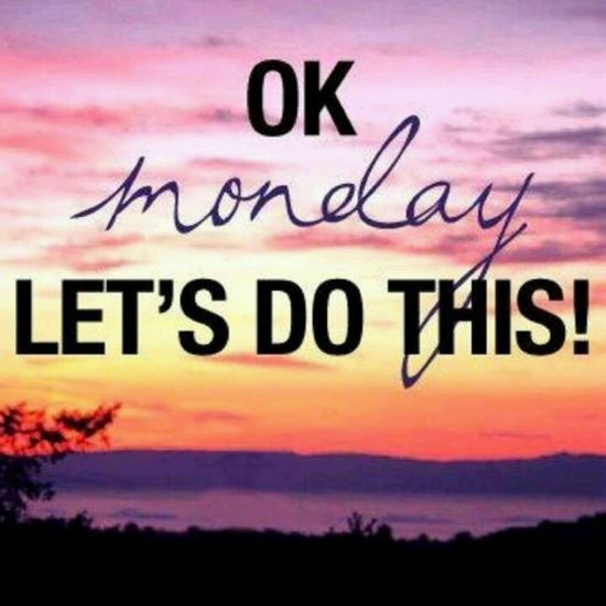 OK MONDAY LETS DO THIS #MONDAY | http://blueberryfoodrecipes.blogspot.com