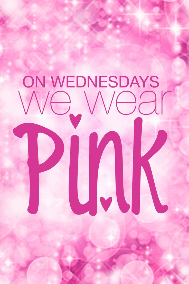 """On Wednesdays, we wear pink!""-- the famous quote from the hilarious movie Mean Girls.  #wednesday #meangirls"