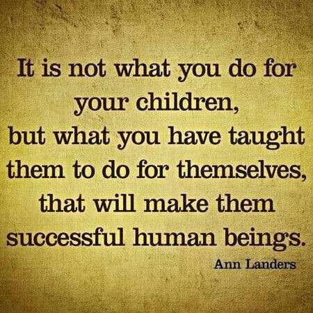 Its not what u do for your children...